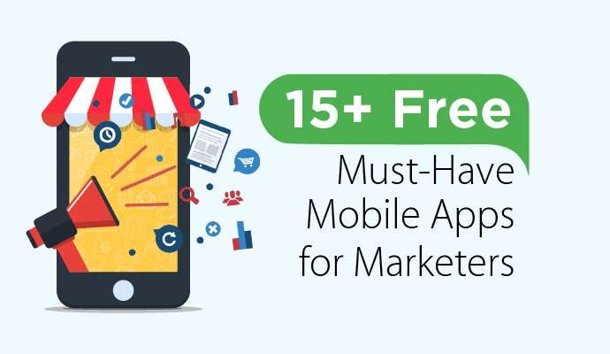 15+ Must-Have Free Mobile Apps for Marketers