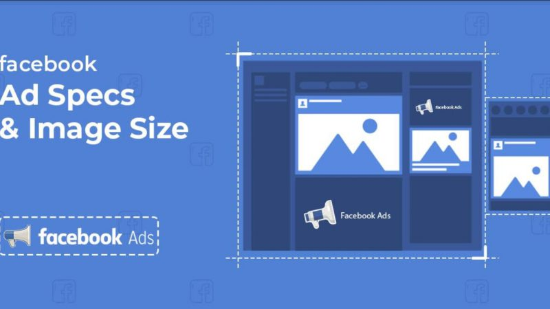 Facebook Ad Specs and Image Sizes 2019 [Easy Guide]