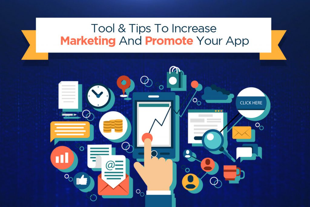Tools and Tips to increase marketing and promote your app