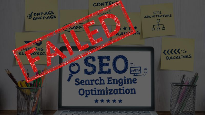 9 Reasons Why Your SEO Strategy is Failing